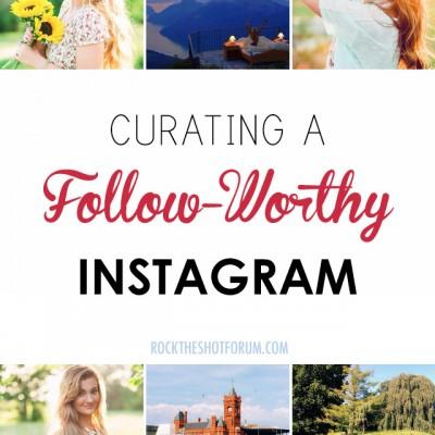 Curating a Follow-Worthy Instagram
